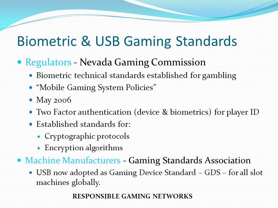 Biometric & USB Gaming Standards Regulators - Nevada Gaming Commission Biometric technical standards established for gambling Mobile Gaming System Pol
