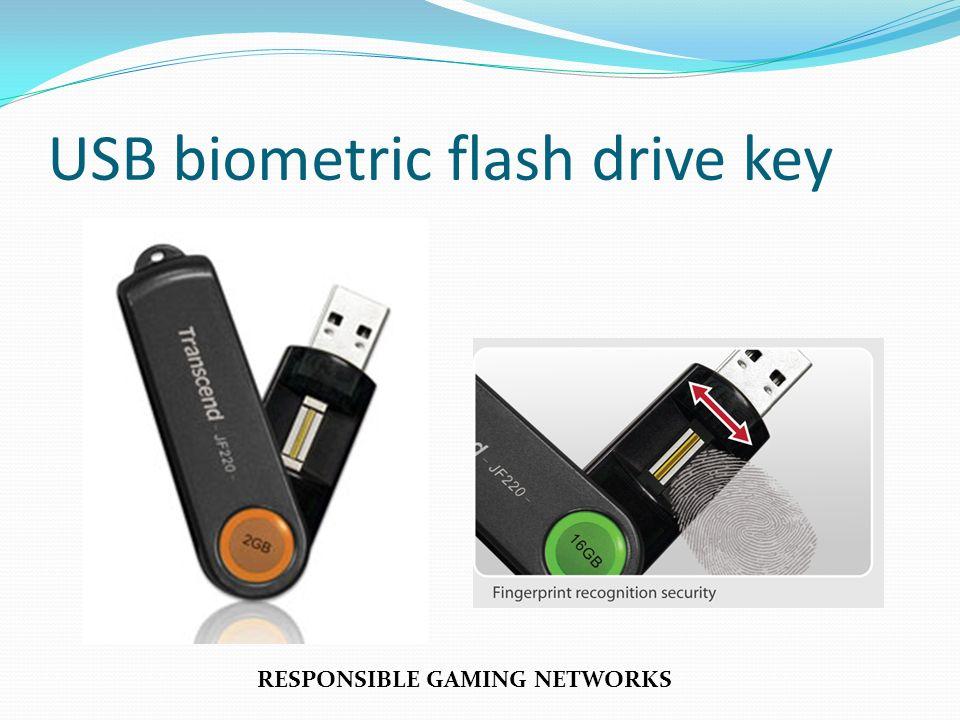 USB biometric flash drive key RESPONSIBLE GAMING NETWORKS