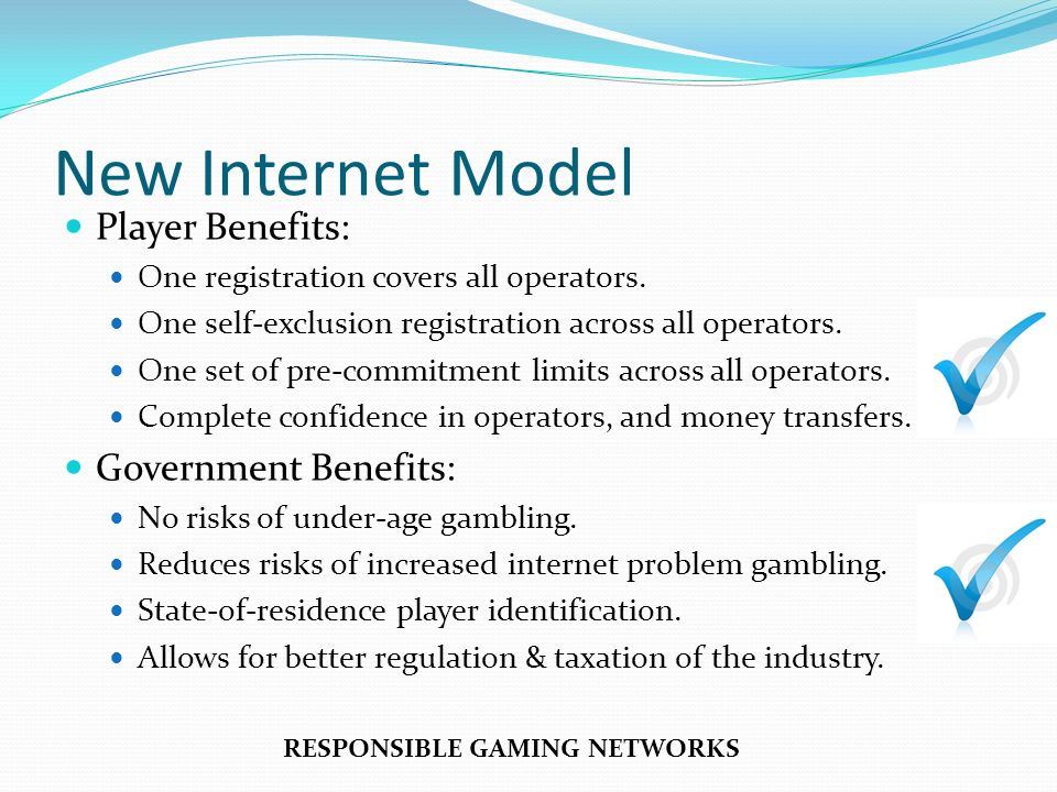 New Internet Model Player Benefits: One registration covers all operators. One self-exclusion registration across all operators. One set of pre-commit