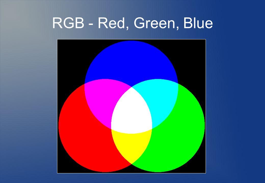 RGB - Red, Green, Blue