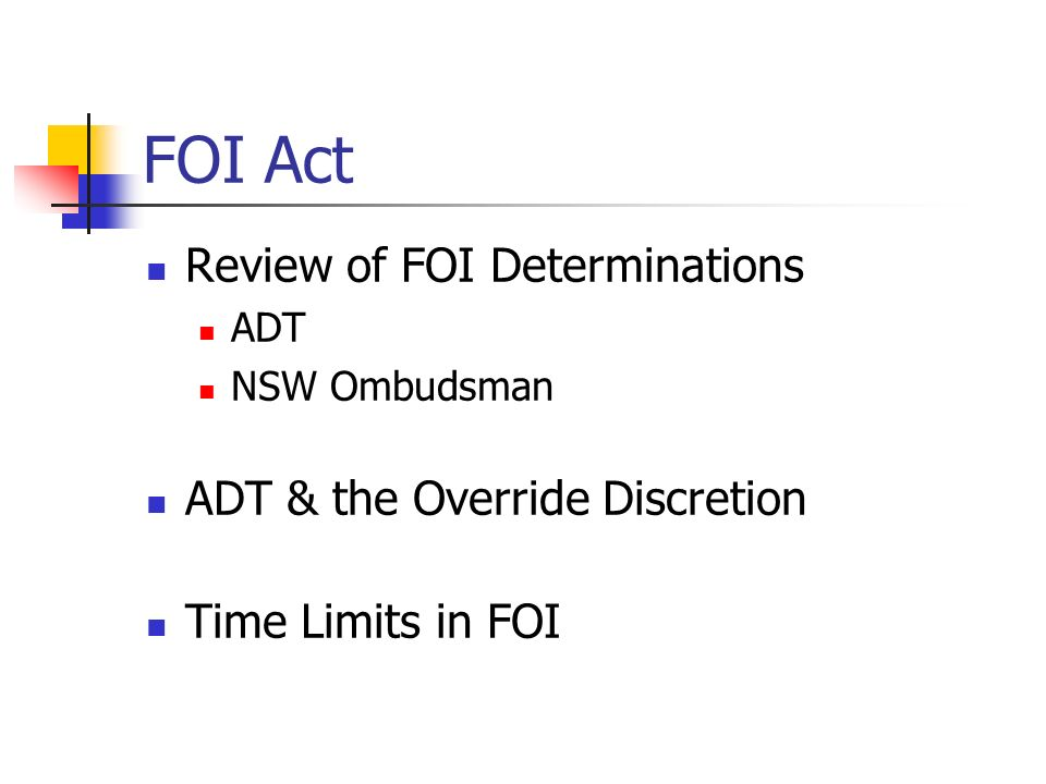 FOI Act Review of FOI Determinations ADT NSW Ombudsman ADT & the Override Discretion Time Limits in FOI