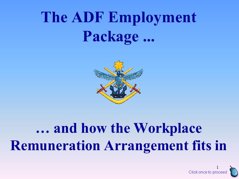 1 The ADF Employment Package...