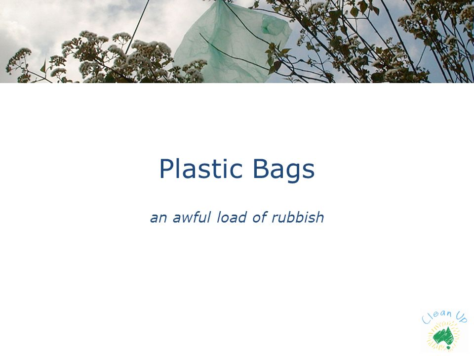 Plastic Bags an awful load of rubbish