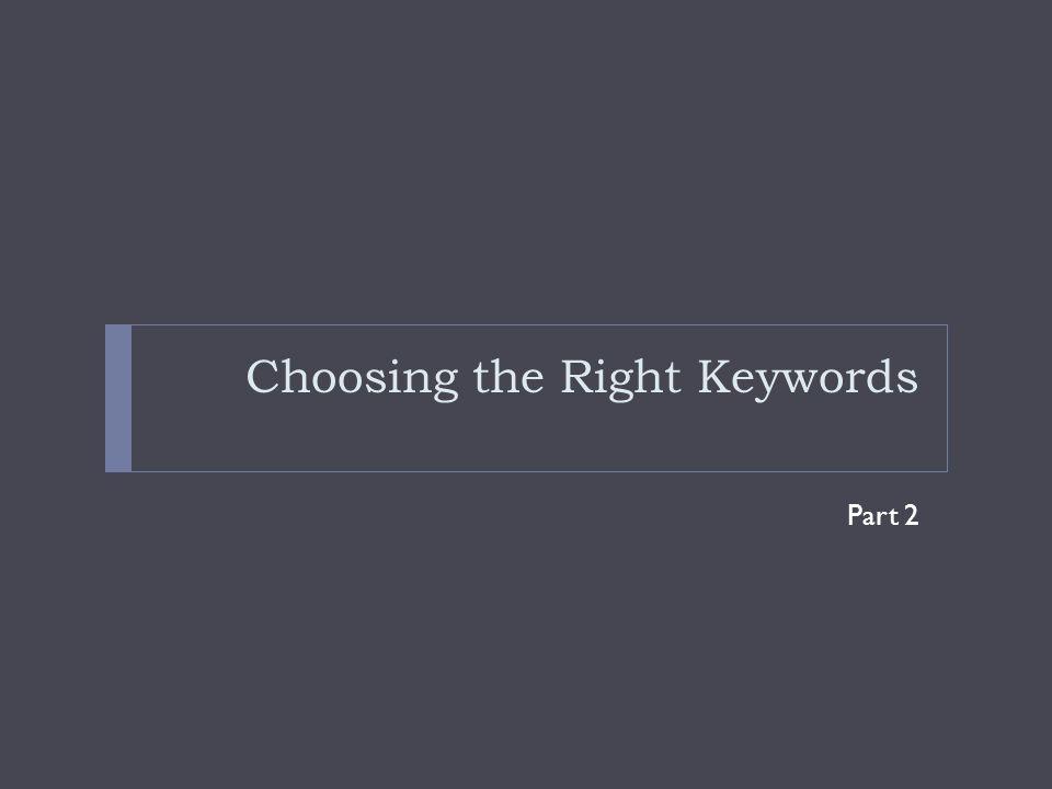 Choosing the Right Keywords Part 2
