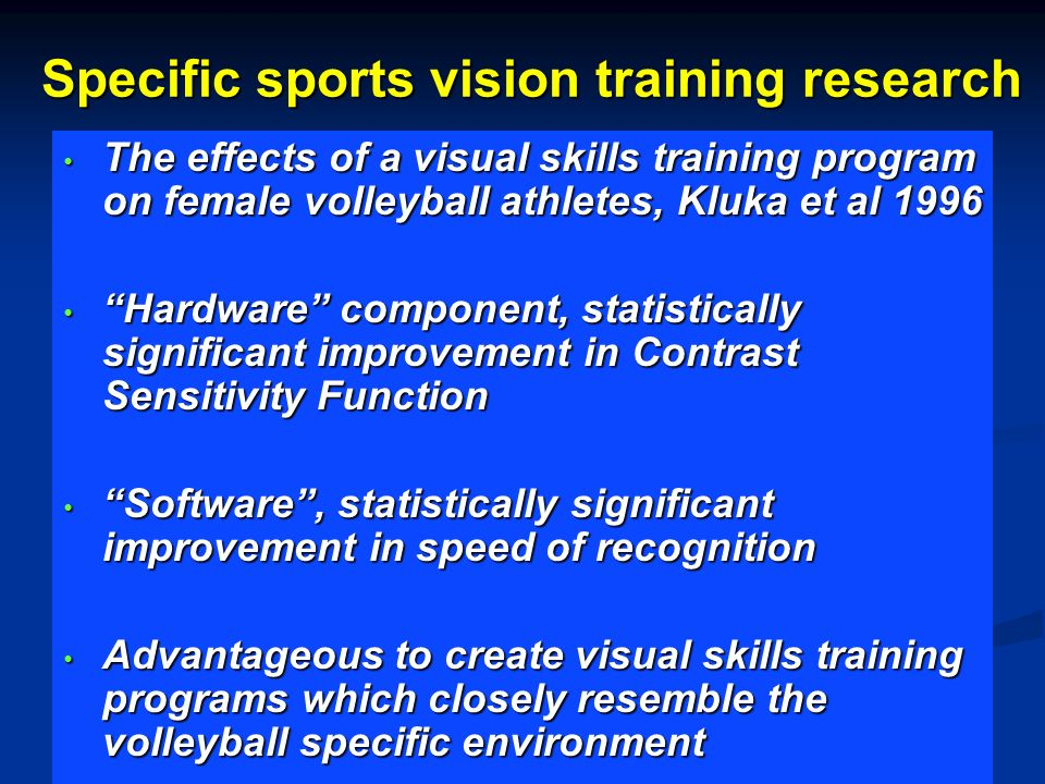 Specific sports vision training research The effects of a visual skills training program on female volleyball athletes, Kluka et al 1996 The effects o