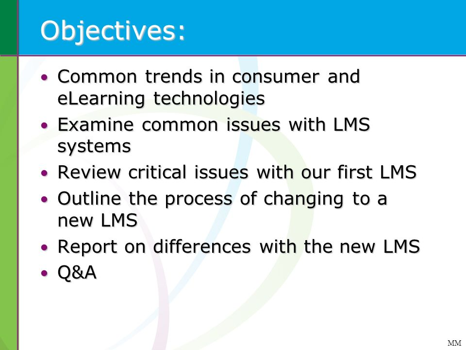 Objectives: Common trends in consumer and eLearning technologies Common trends in consumer and eLearning technologies Examine common issues with LMS s