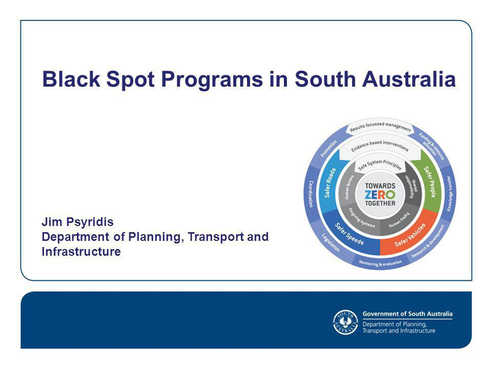 Program Criteria Nation Building Black Spot State Black Spot State Roads State Black Spot Local Roads State Black Spot Cycling Projects Program Funding Overall Funding Split (*) Australian Government 100% $4.7m annual (approx) State Government 60% of State Black Spot Program State and Local Government 30% of the State Black Spot Program State and Local Government 10% of the State Black Spot Program Contributions to Project Cost Yes – encouragedN/A Yes 33% Mandatory from Councils, Up to 50% optional Yes 33% Mandatory from Councils Funding Distribution Metro / Rural 50% - 50%60% - 40% 80% - 20% Reactive Projects Proactive Projects Up to 100% Up to 30% Up to 100% Up to 20% Up to 100% Up to 30% N/A Maximum Project Cost $2,000,000 $1,000,000$100,000 Minimum Project Cost $20,000N/A (*) depends on nomination mix, eligibility met, available budget