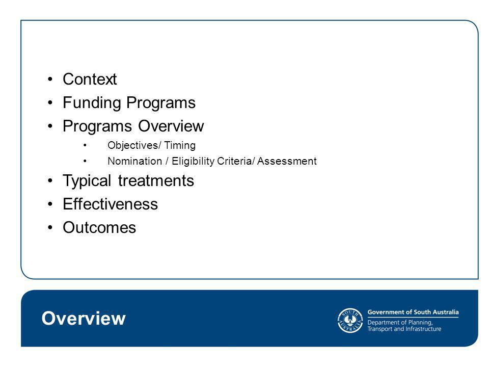 Overview Context Funding Programs Programs Overview Objectives/ Timing Nomination / Eligibility Criteria/ Assessment Typical treatments Effectiveness