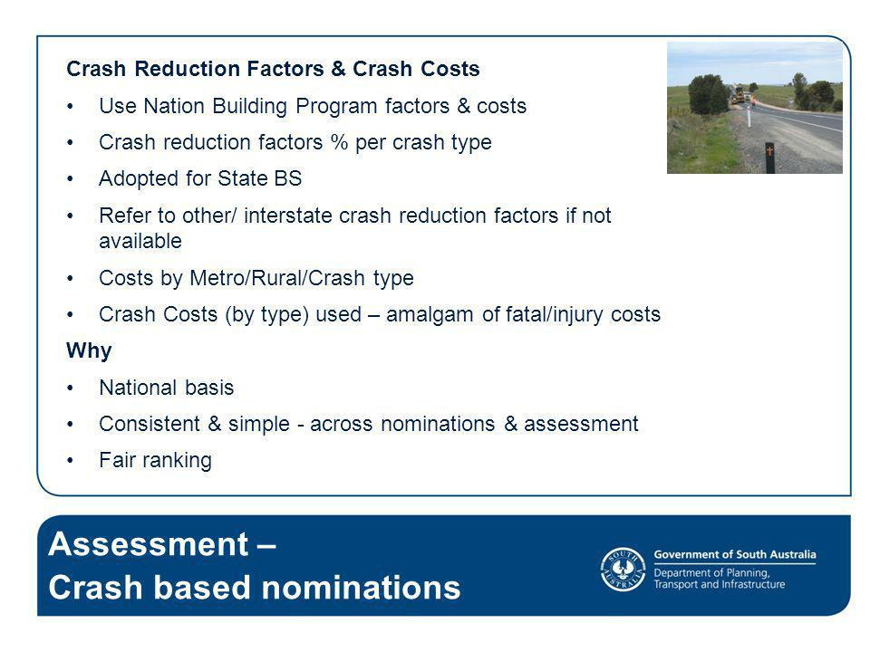Crash Reduction Factors & Crash Costs Use Nation Building Program factors & costs Crash reduction factors % per crash type Adopted for State BS Refer
