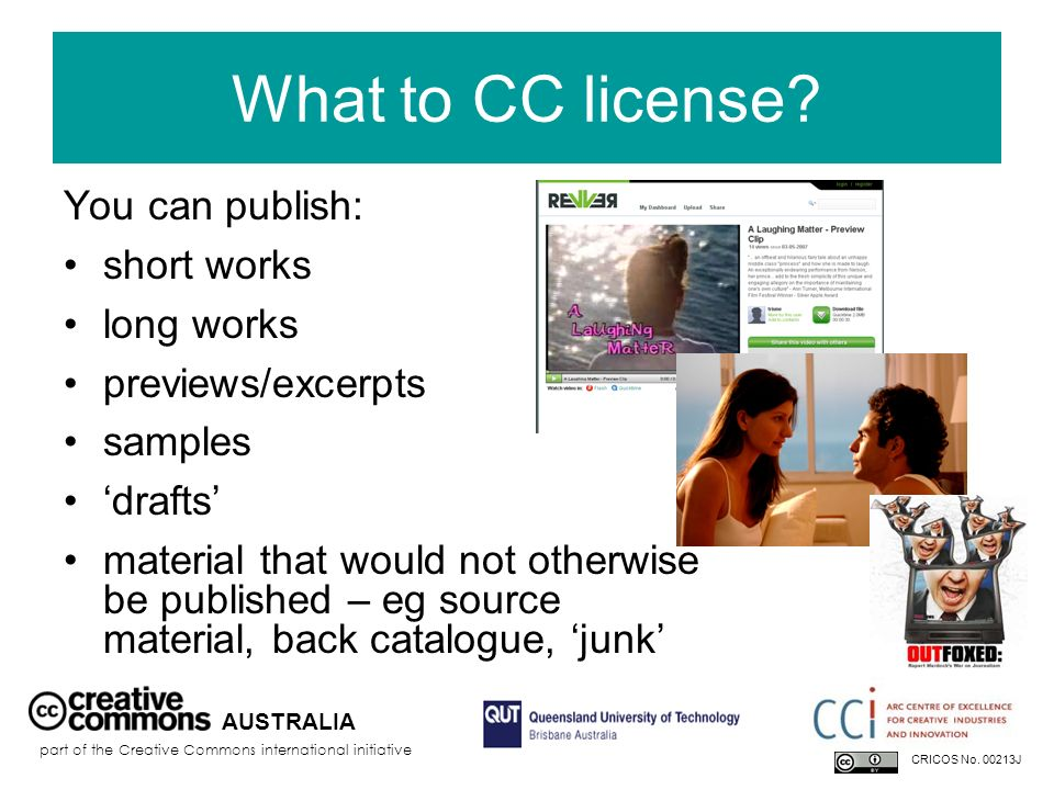 What to CC license? You can publish: short works long works previews/excerpts samples drafts material that would not otherwise be published – eg sourc