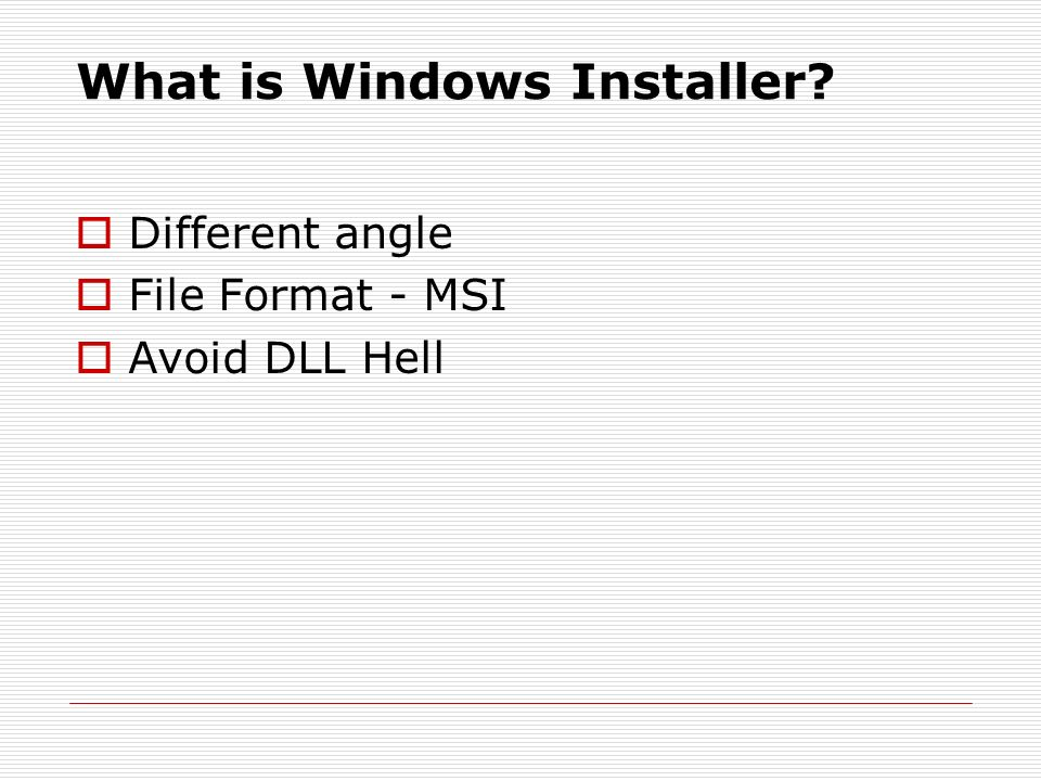 What is Windows Installer Different angle File Format - MSI Avoid DLL Hell