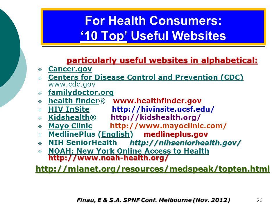 Health Literacy: A Prescription to End Confusion (2004) Free: http://www.nap.edu/openbook.php?isbn=0309091179 25 Finau, E & S.A. SPNF Conf. Melbourne