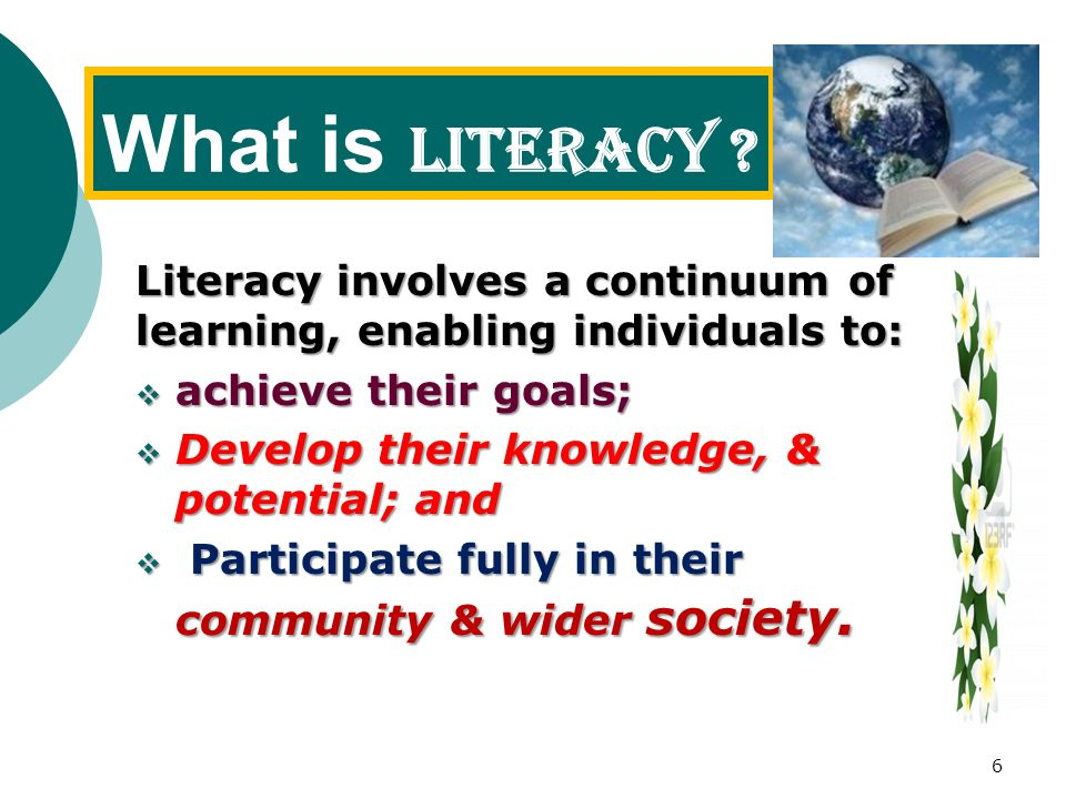 What is ? What is ? UNESCO defines literacy: as the