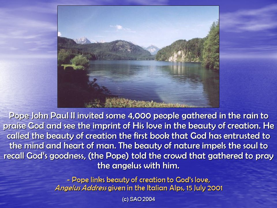 (c) SAO 2004 Pope John Paul II invited some 4,000 people gathered in the rain to praise God and see the imprint of His love in the beauty of creation.