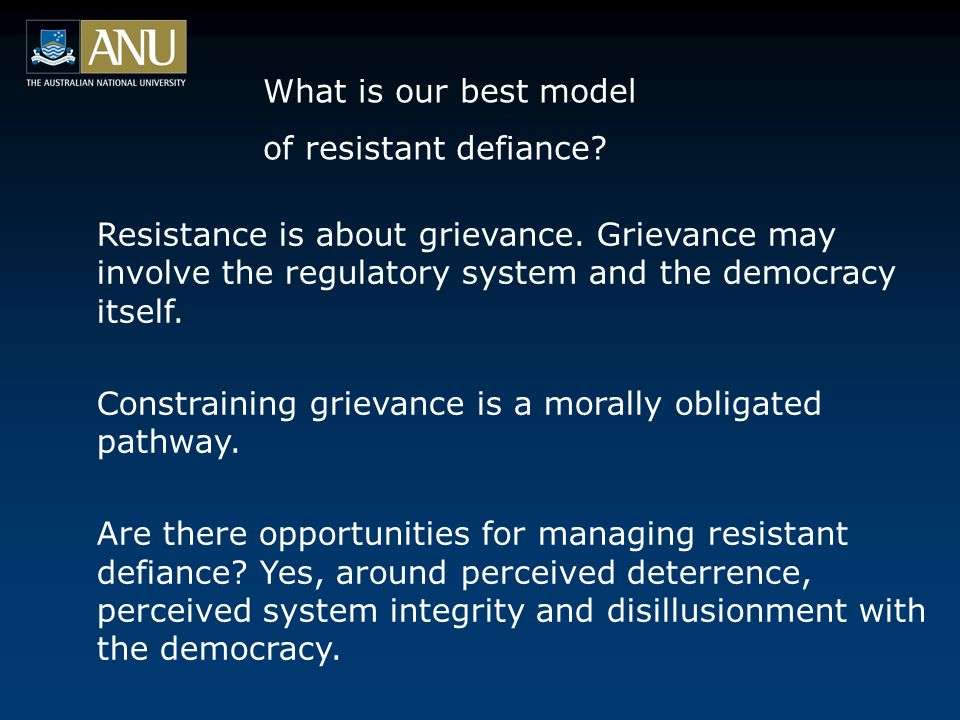 What is our best model of resistant defiance.Resistance is about grievance.