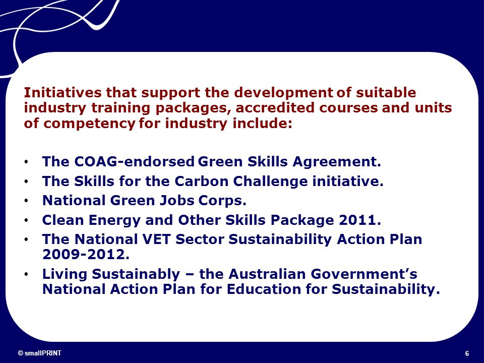 Initiatives that support the development of suitable industry training packages, accredited courses and units of competency for industry include: The