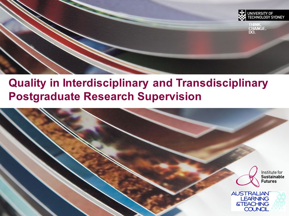 Quality in Interdisciplinary and Transdisciplinary Postgraduate Research Supervision THINK.