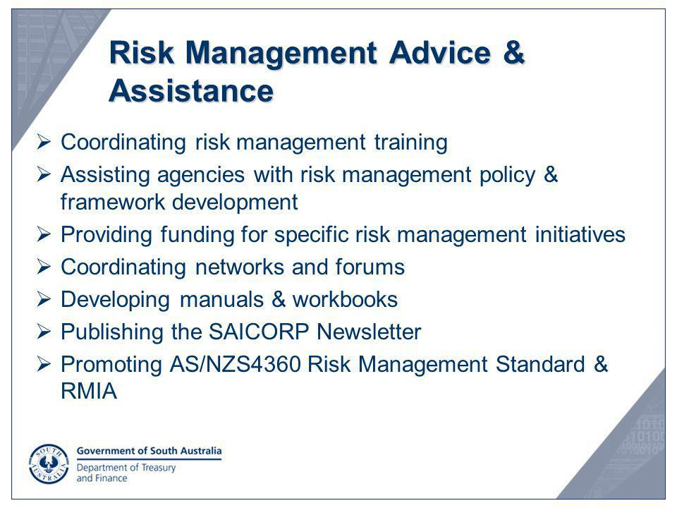 Risk Management Advice & Assistance Coordinating risk management training Assisting agencies with risk management policy & framework development Provi