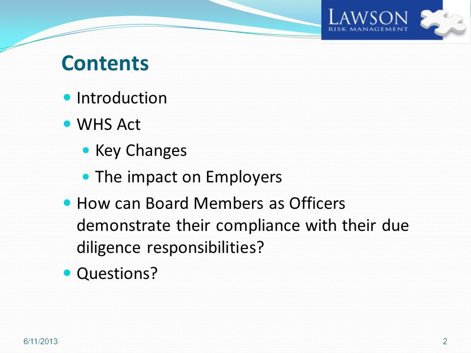 Contents Introduction WHS Act Key Changes The impact on Employers How can Board Members as Officers demonstrate their compliance with their due dilige