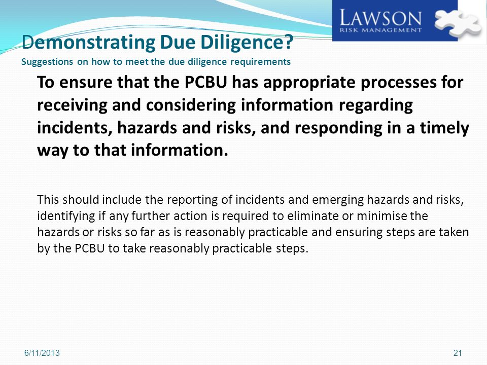 Demonstrating Due Diligence? Suggestions on how to meet the due diligence requirements To ensure that the PCBU has appropriate processes for receiving
