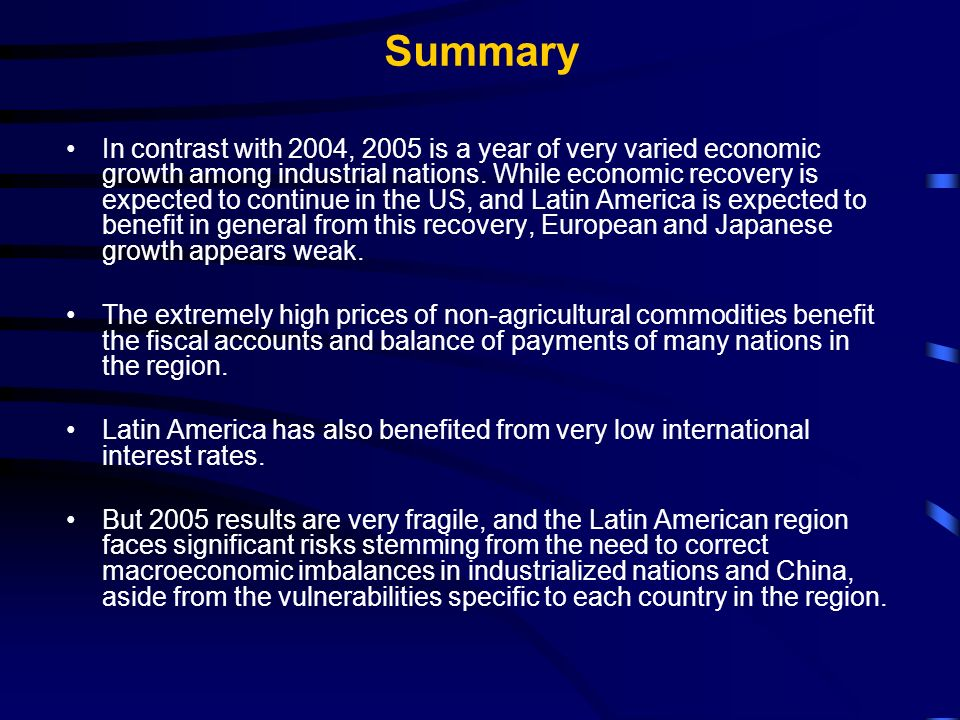 Summary In contrast with 2004, 2005 is a year of very varied economic growth among industrial nations.