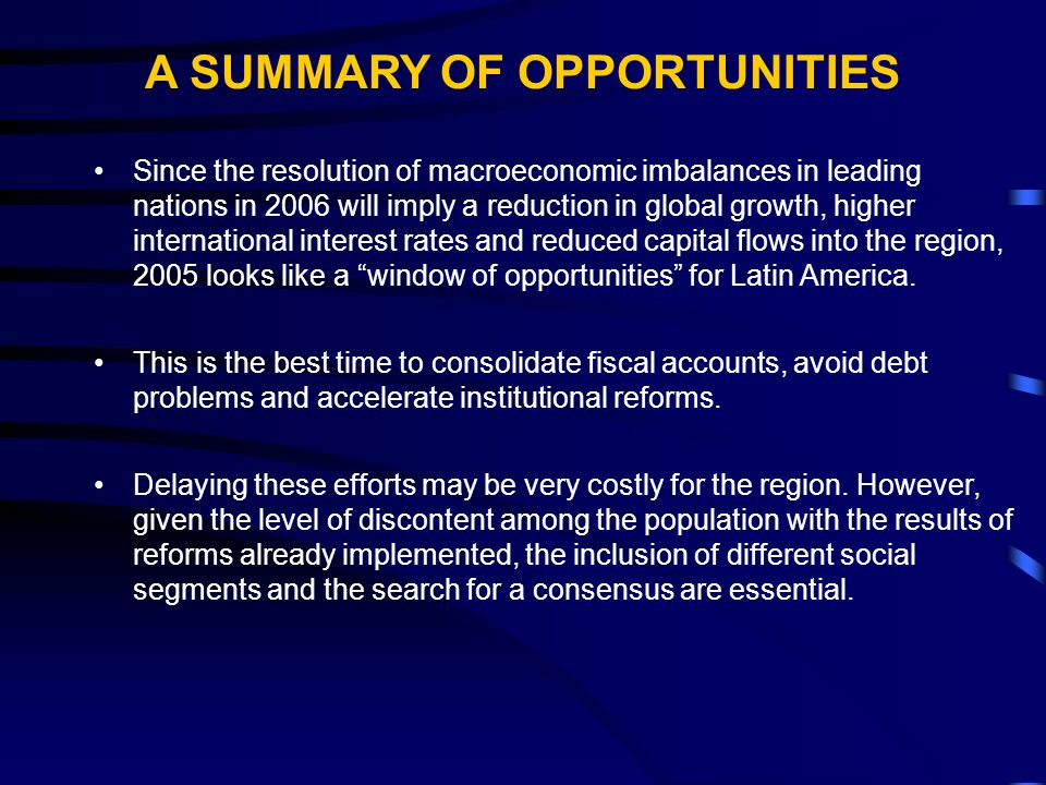 A SUMMARY OF OPPORTUNITIES Since the resolution of macroeconomic imbalances in leading nations in 2006 will imply a reduction in global growth, higher