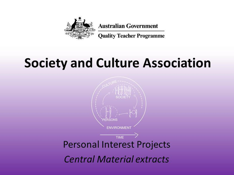 Society and Culture Association Personal Interest Projects Central Material extracts