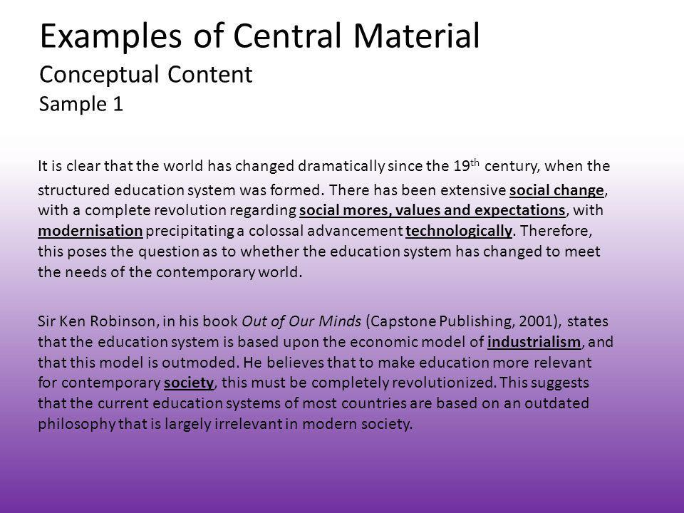 Examples of Central Material Conceptual Content Sample 1 It is clear that the world has changed dramatically since the 19 th century, when the structu