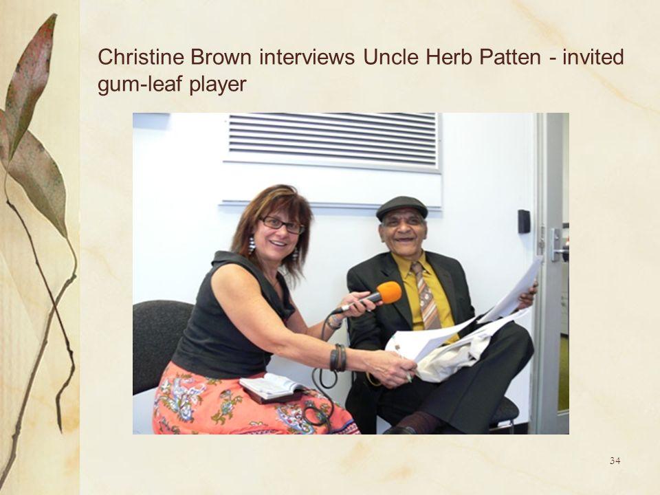34 Christine Brown interviews Uncle Herb Patten - invited gum-leaf player