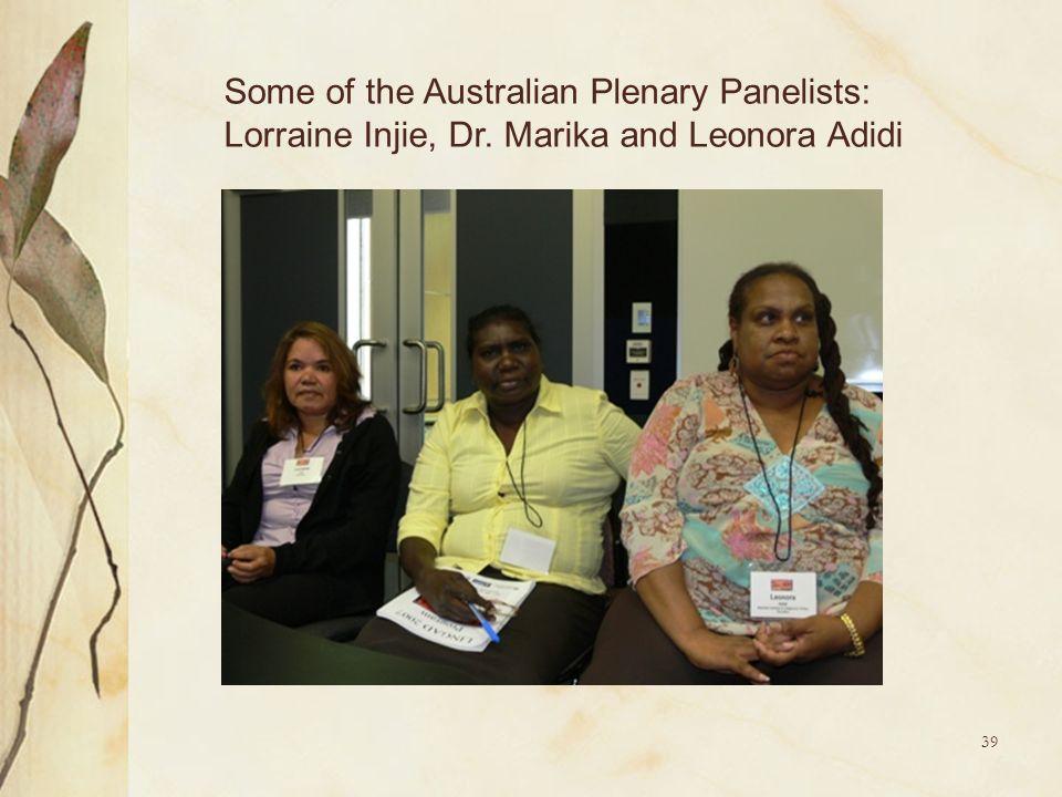 39 Some of the Australian Plenary Panelists: Lorraine Injie, Dr. Marika and Leonora Adidi