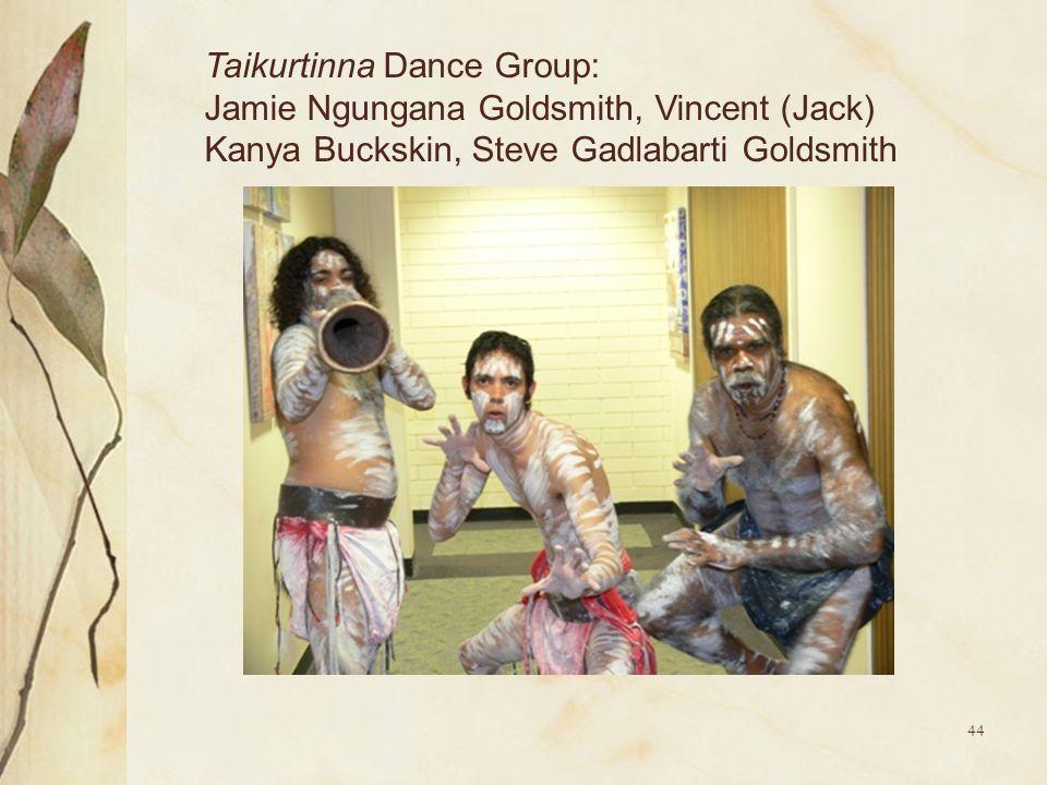 44 Taikurtinna Dance Group: Jamie Ngungana Goldsmith, Vincent (Jack) Kanya Buckskin, Steve Gadlabarti Goldsmith