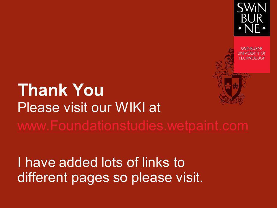 Thank You Please visit our WIKI at www.Foundationstudies.wetpaint.com I have added lots of links to different pages so please visit.