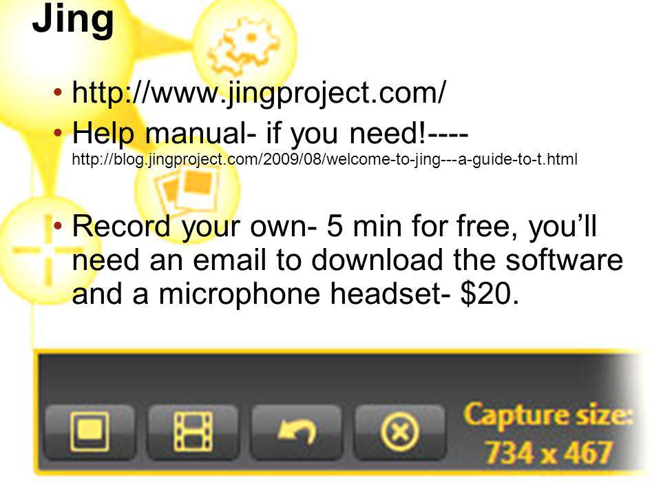 Jing http://www.jingproject.com/ Help manual- if you need!---- http://blog.jingproject.com/2009/08/welcome-to-jing---a-guide-to-t.html Record your own