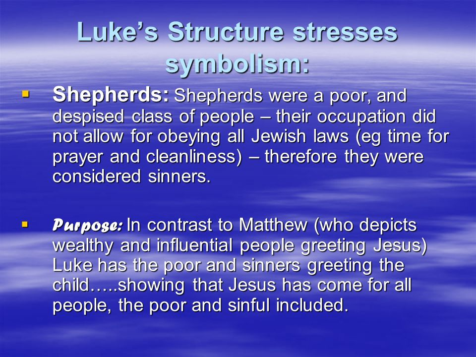 Lukes Structure stresses symbolism: Shepherds: Shepherds were a poor, and despised class of people – their occupation did not allow for obeying all Je