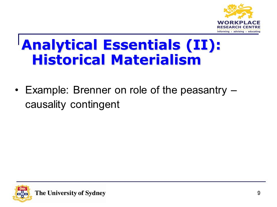 9 Example: Brenner on role of the peasantry – causality contingent Analytical Essentials (II): Historical Materialism