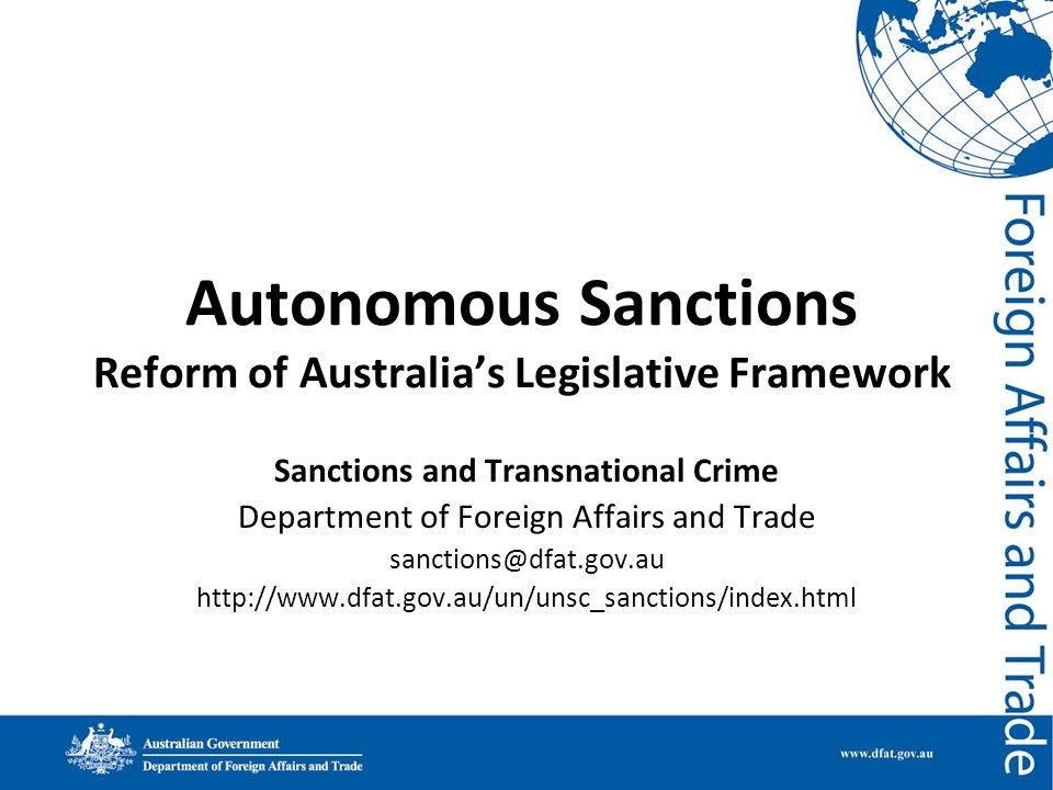 Autonomous Sanctions Reform of Australias Legislative Framework Sanctions and Transnational Crime Department of Foreign Affairs and Trade sanctions@df