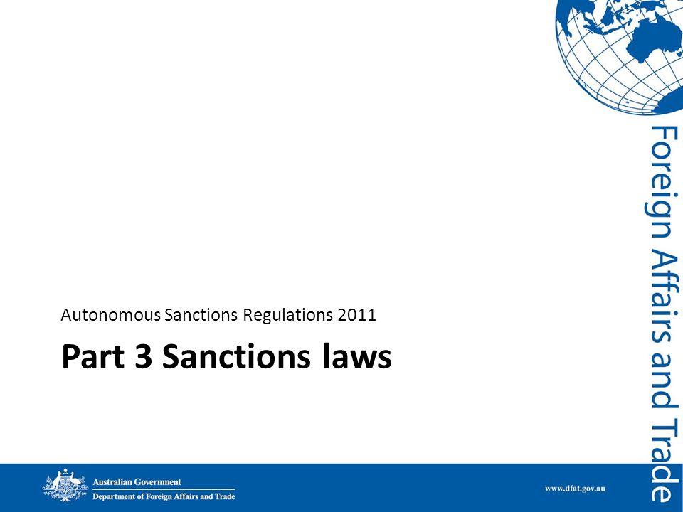 Part 3 Sanctions laws Autonomous Sanctions Regulations 2011