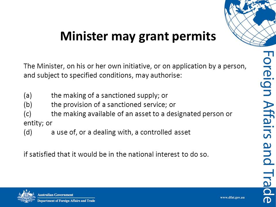 Minister may grant permits The Minister, on his or her own initiative, or on application by a person, and subject to specified conditions, may authori