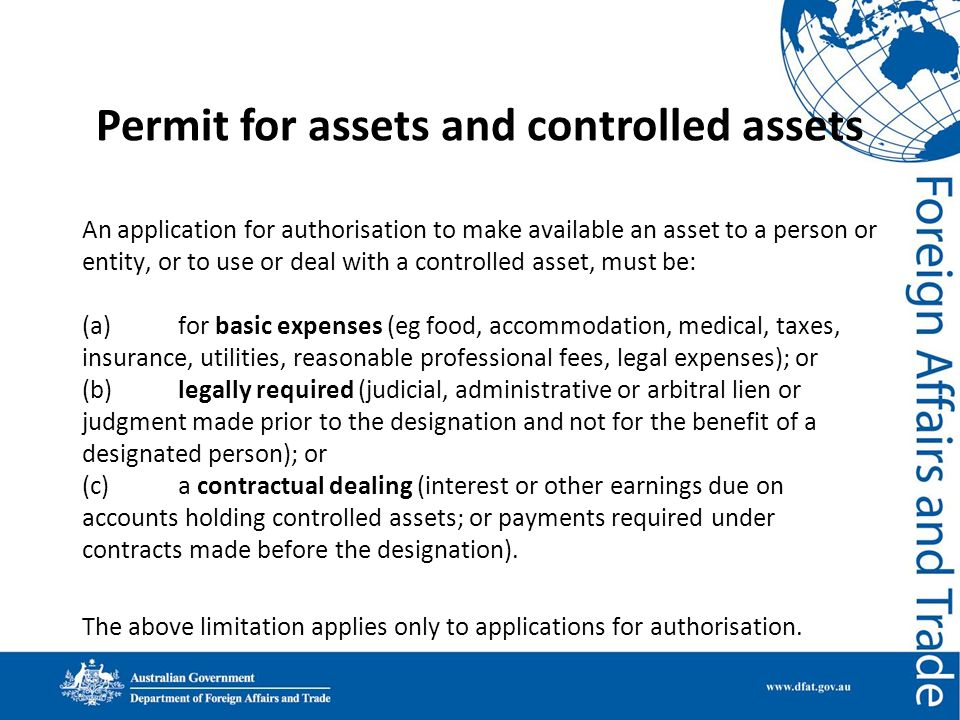 Permit for assets and controlled assets An application for authorisation to make available an asset to a person or entity, or to use or deal with a co