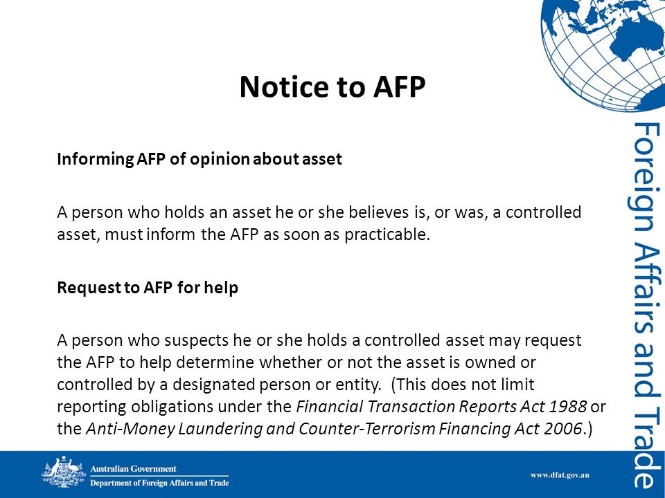 Notice to AFP Informing AFP of opinion about asset A person who holds an asset he or she believes is, or was, a controlled asset, must inform the AFP