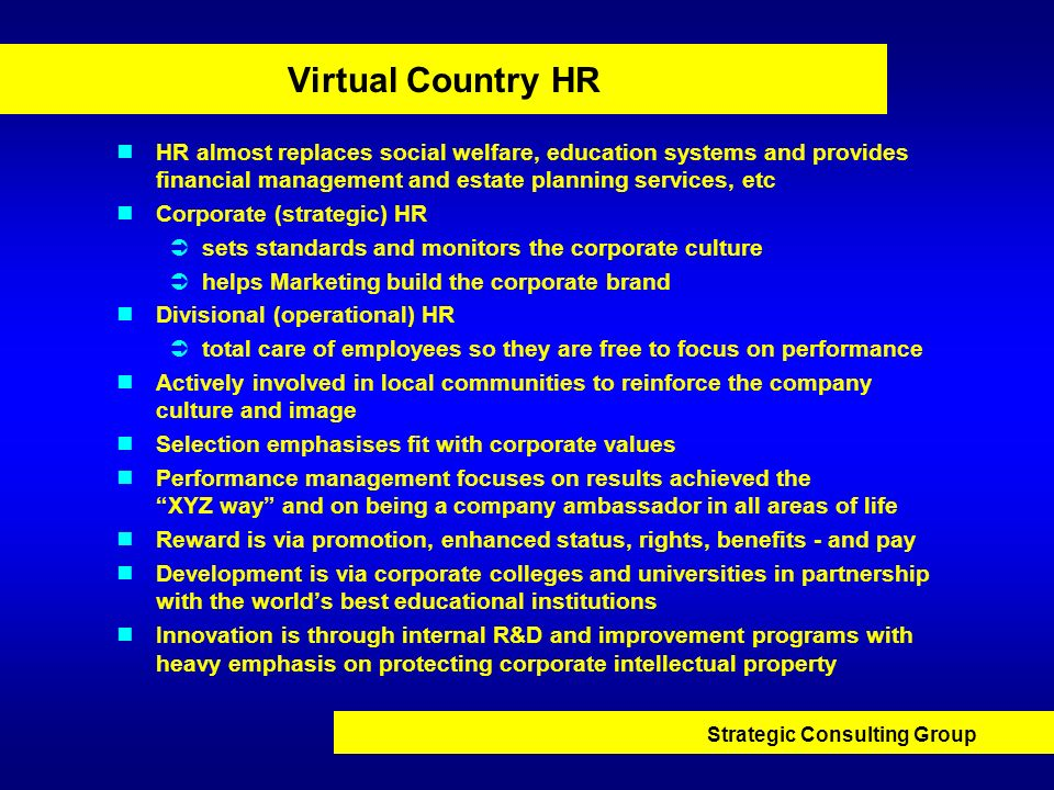 Strategic Consulting Group Virtual Country HR HR almost replaces social welfare, education systems and provides financial management and estate planni