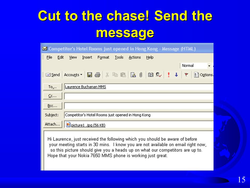15 Cut to the chase! Send the message
