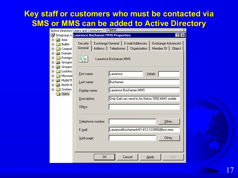 17 Key staff or customers who must be contacted via SMS or MMS can be added to Active Directory