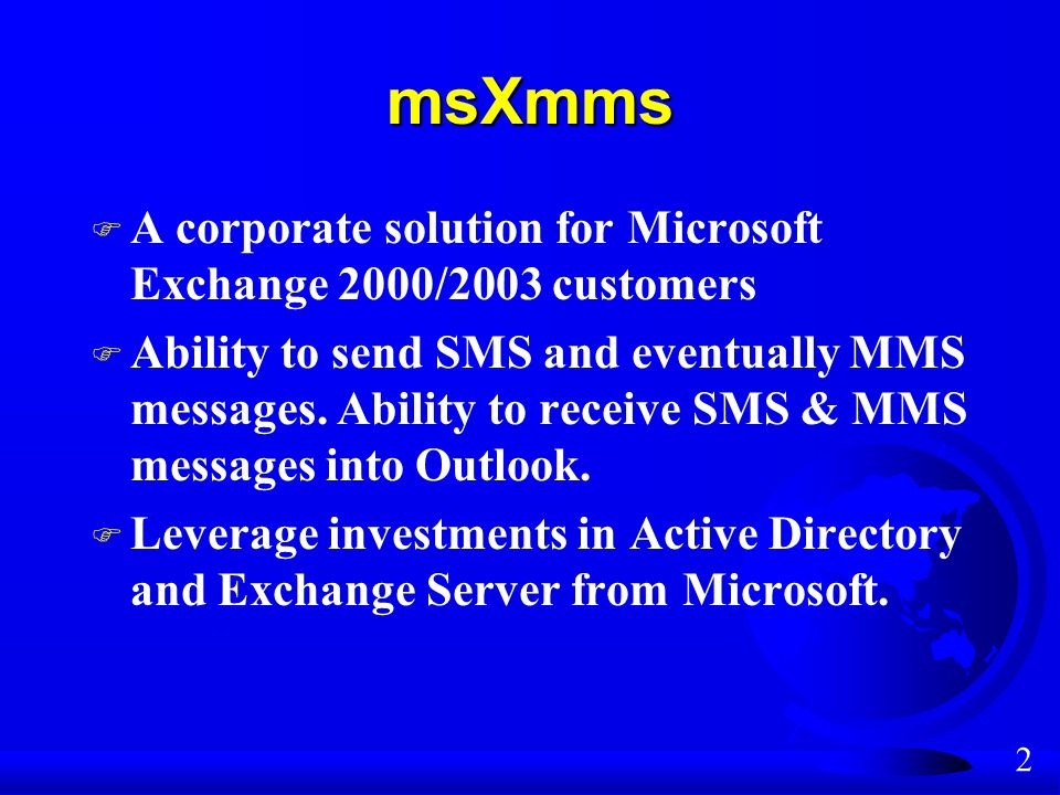 13 MMS & SMS message flow Note: msXmms is targeted at medium to large enterprise customers deploying Exchange 2000 or Exchange 2003 networks where control and authorisation is a critical business requirement Small account customers should consider client / gateway solutions designed for low end solutions which requires desktop client software to communicate directly with a service provider.