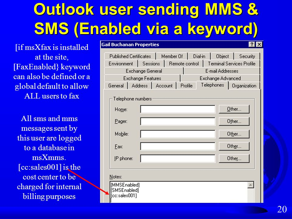 20 Outlook user sending MMS & SMS (Enabled via a keyword) All sms and mms messages sent by this user are logged to a database in msXmms.