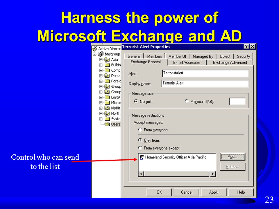 23 Harness the power of Microsoft Exchange and AD Control who can send to the list