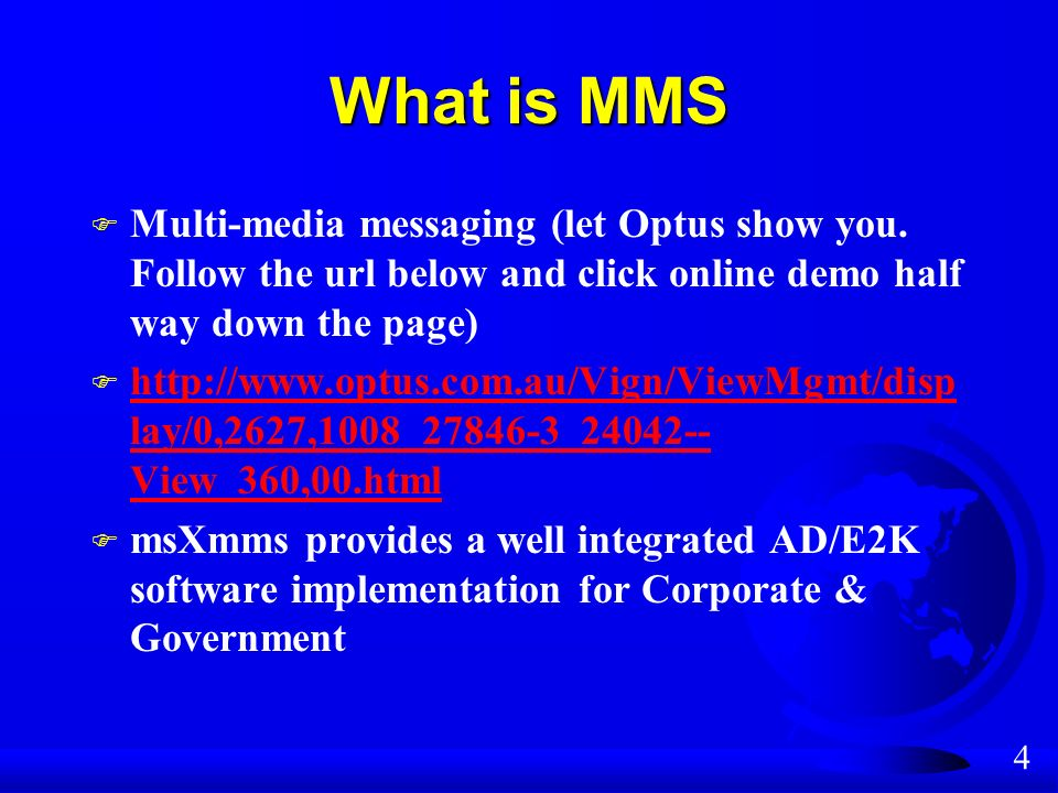 4 What is MMS F Multi-media messaging (let Optus show you.