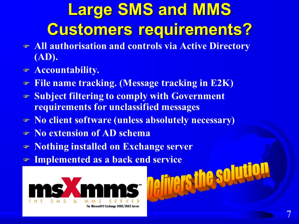 7 Large SMS and MMS Customers requirements.
