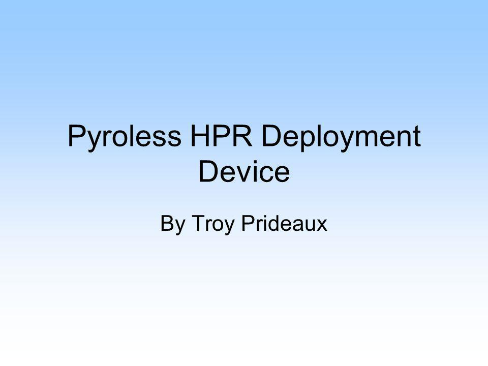 Pyroless HPR Deployment Device By Troy Prideaux