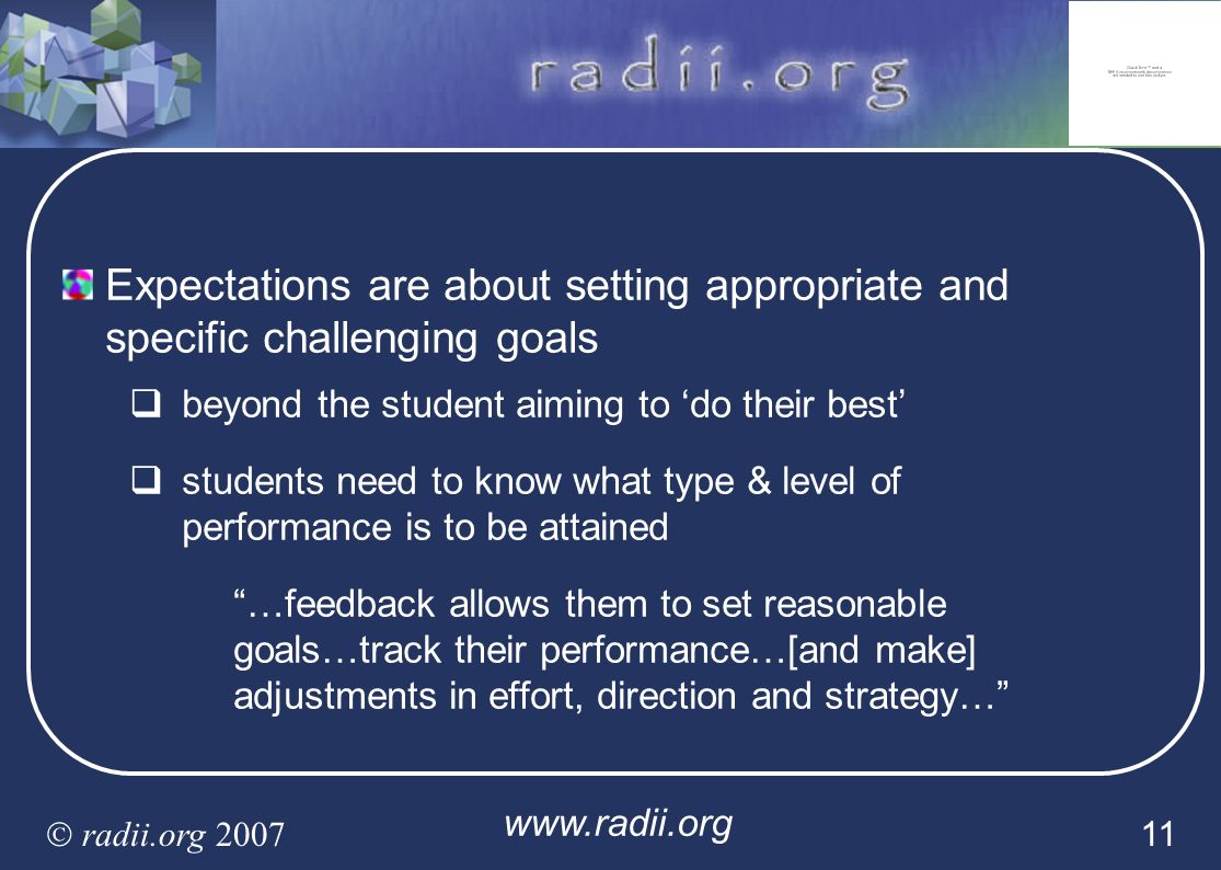 www.radii.org radii.org 2007 11 Expectations are about setting appropriate and specific challenging goals beyond the student aiming to do their best s